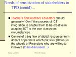 needs of sensitization of stakeholders in tpd contd