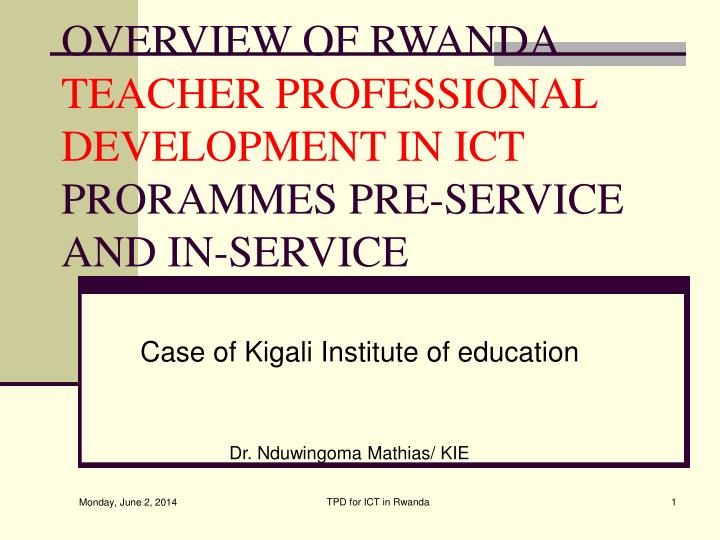 overview of rwanda teacher professional development in ict prorammes pre service and in service n.