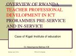 overview of rwanda teacher professional development in ict prorammes pre service and in service