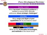 force development decisions