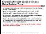 evaluating network design decisions using decision trees