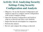 activity 14 4 analyzing security settings using security configuration and analysis