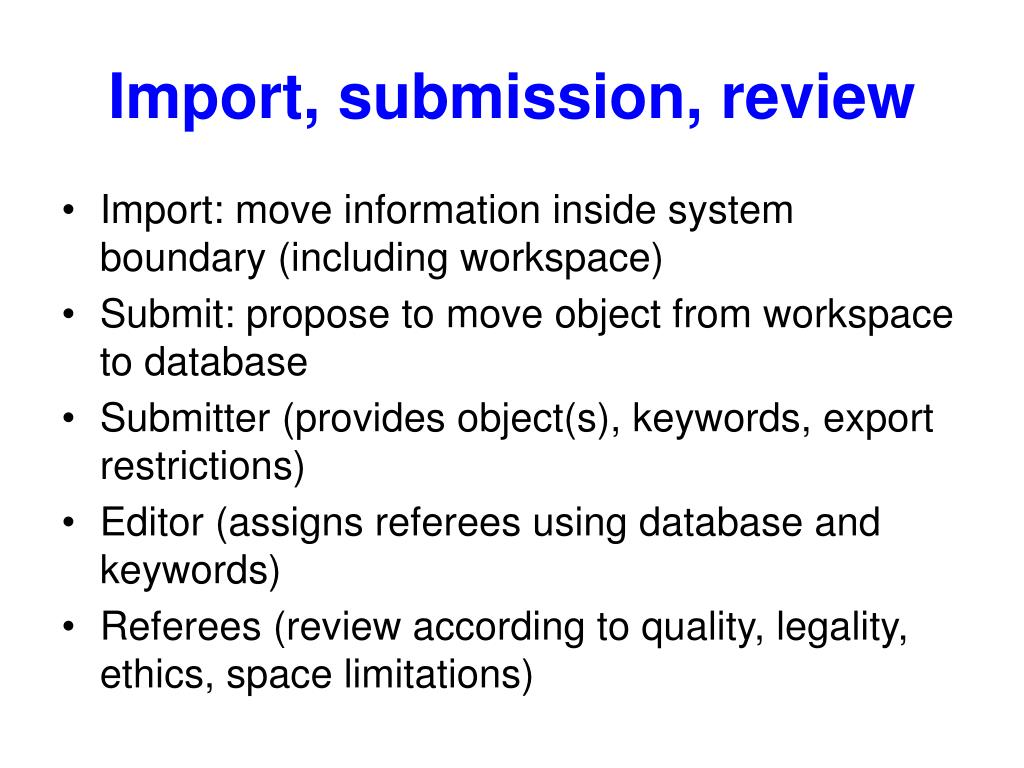Import, submission, review