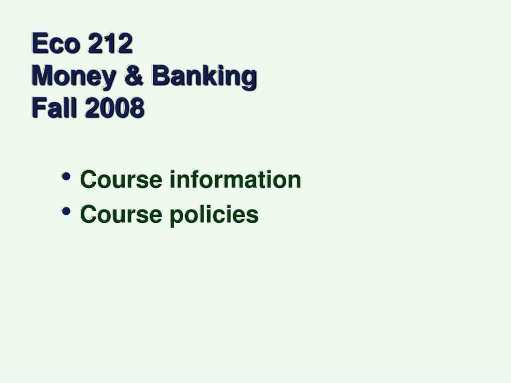 eco 212 money banking fall 2008 l.