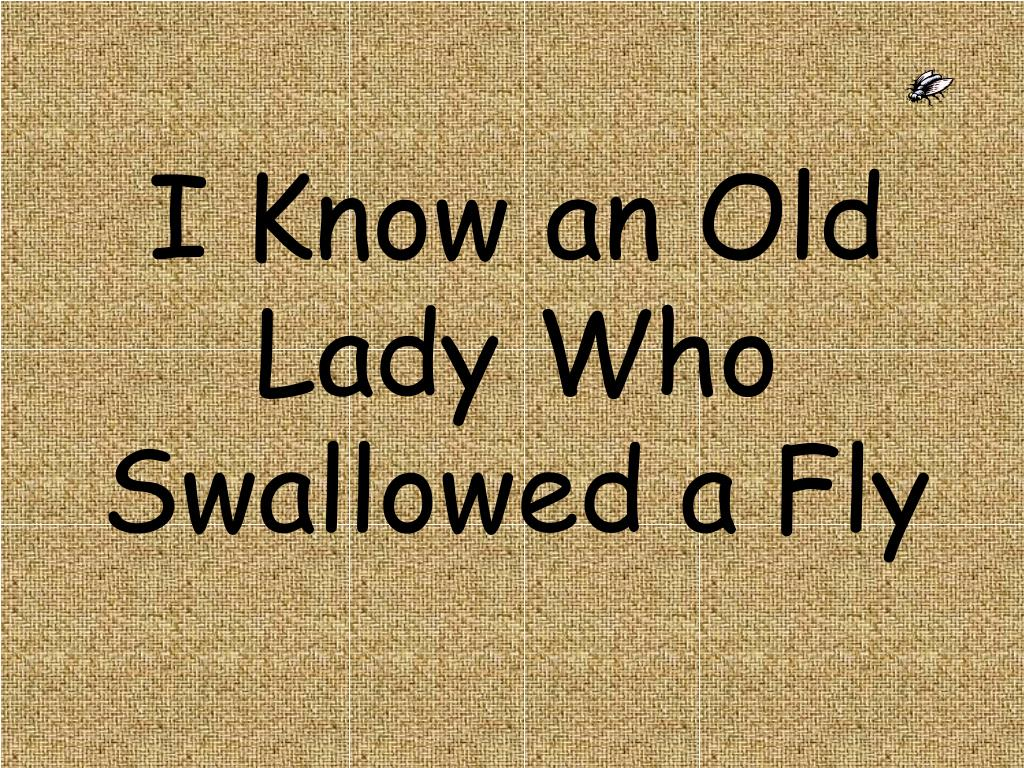 i know an old lady who swallowed a fly l.