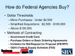 how do federal agencies buy