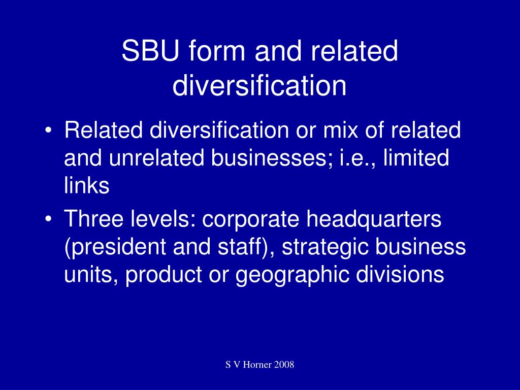 SBU form and related diversification