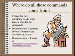 where do all these commands come from