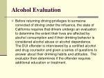 alcohol evaluation
