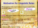 motivation for linguistic rules