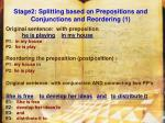 stage2 splitting based on prepositions and conjunctions and reordering 1