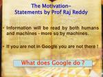 the motivation statements by prof raj reddy