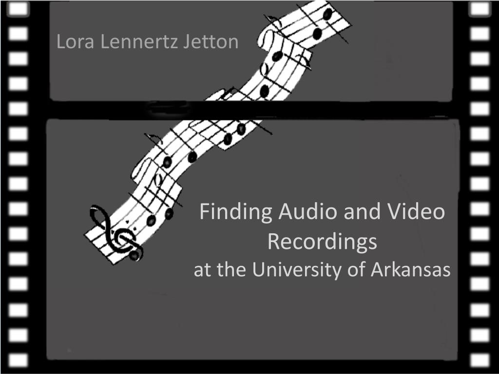 finding audio and video recordings at the university of arkansas l.