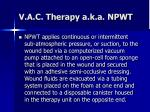 v a c therapy a k a npwt