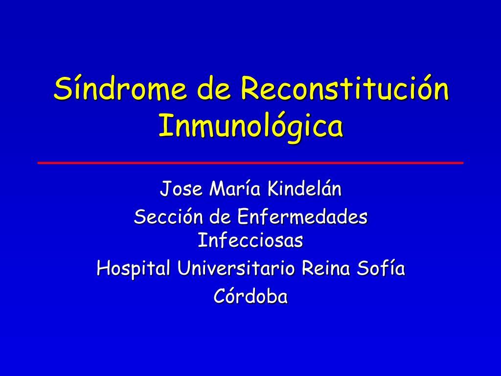 s ndrome de reconstituci n inmunol gica l.