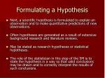 formulating a hypothesis