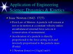 application of engineering science dynamics kinetics