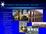 cultural advancement ancient 3 4