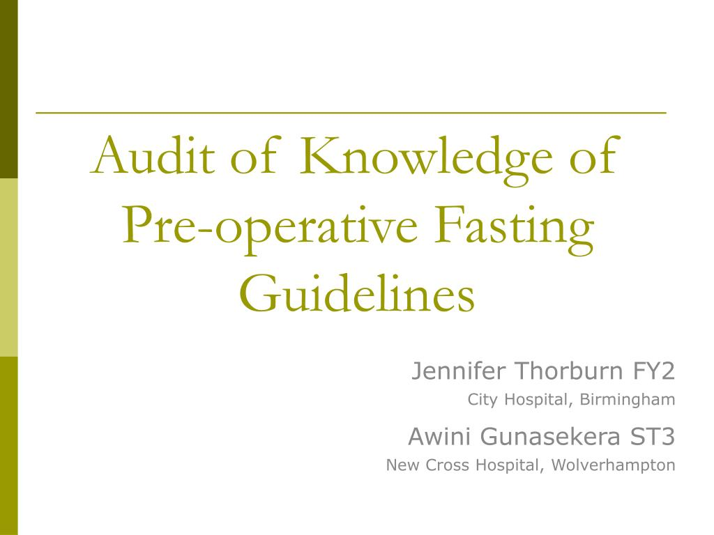 audit of knowledge of pre operative fasting guidelines l.
