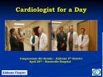 cardiologist for a day