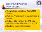 background planning kapa to kslc