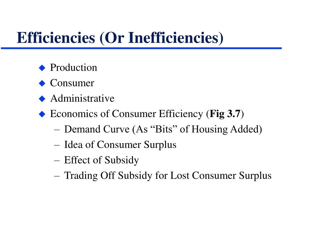Efficiencies (Or Inefficiencies)