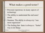 what makes a good tester