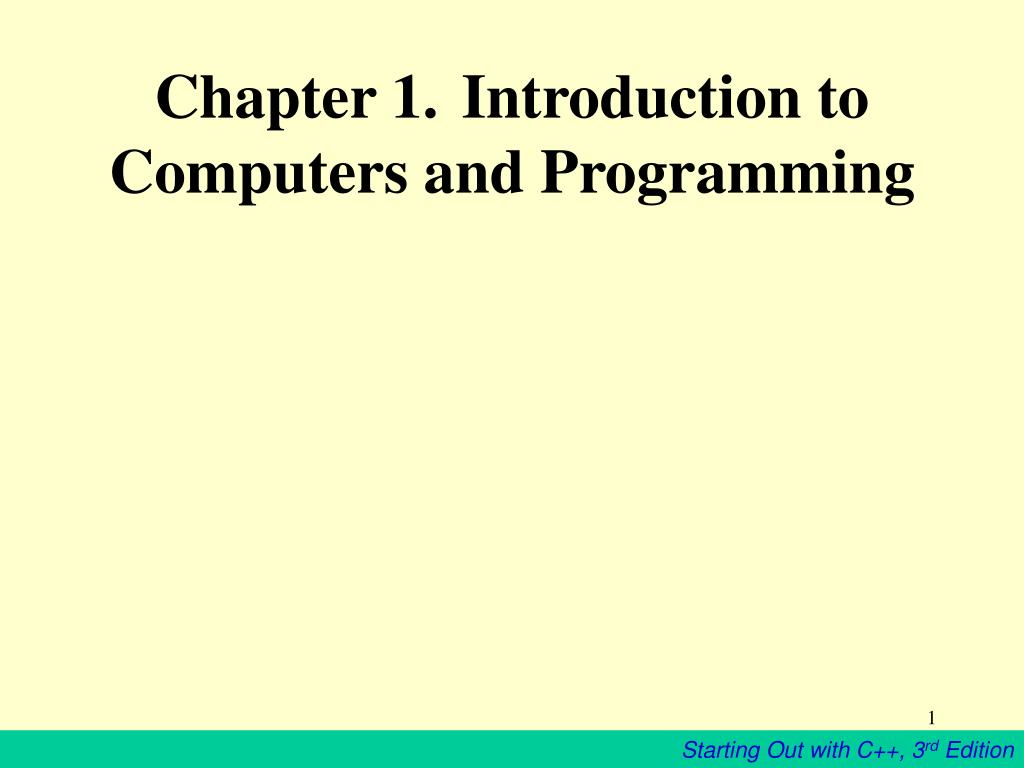 chapter 1 introduction to computers and programming l.
