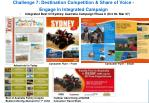 challenge 7 destination competition share of voice engage in integrated campaign
