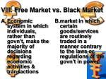 viii free market vs black market