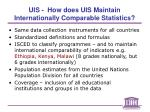 uis how does uis maintain internationally comparable statistics