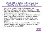 what uis is doing to improve the quality and coverage of data