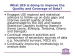 what uis is doing to improve the quality and coverage of data19