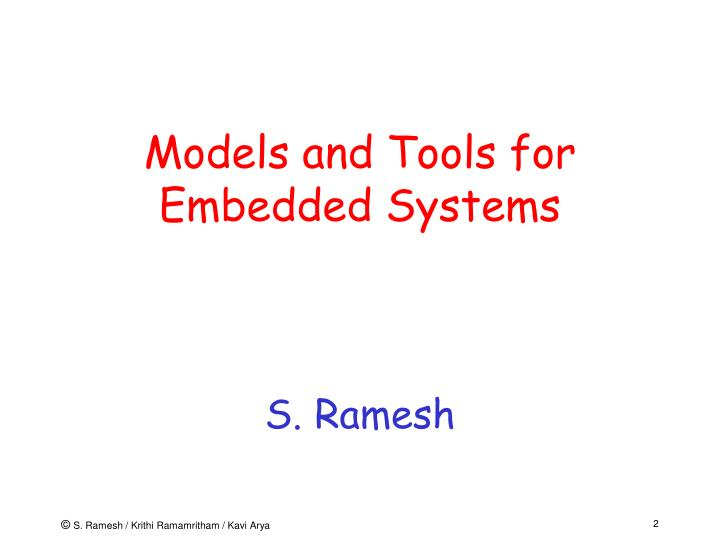 Models and tools for embedded systems s ramesh