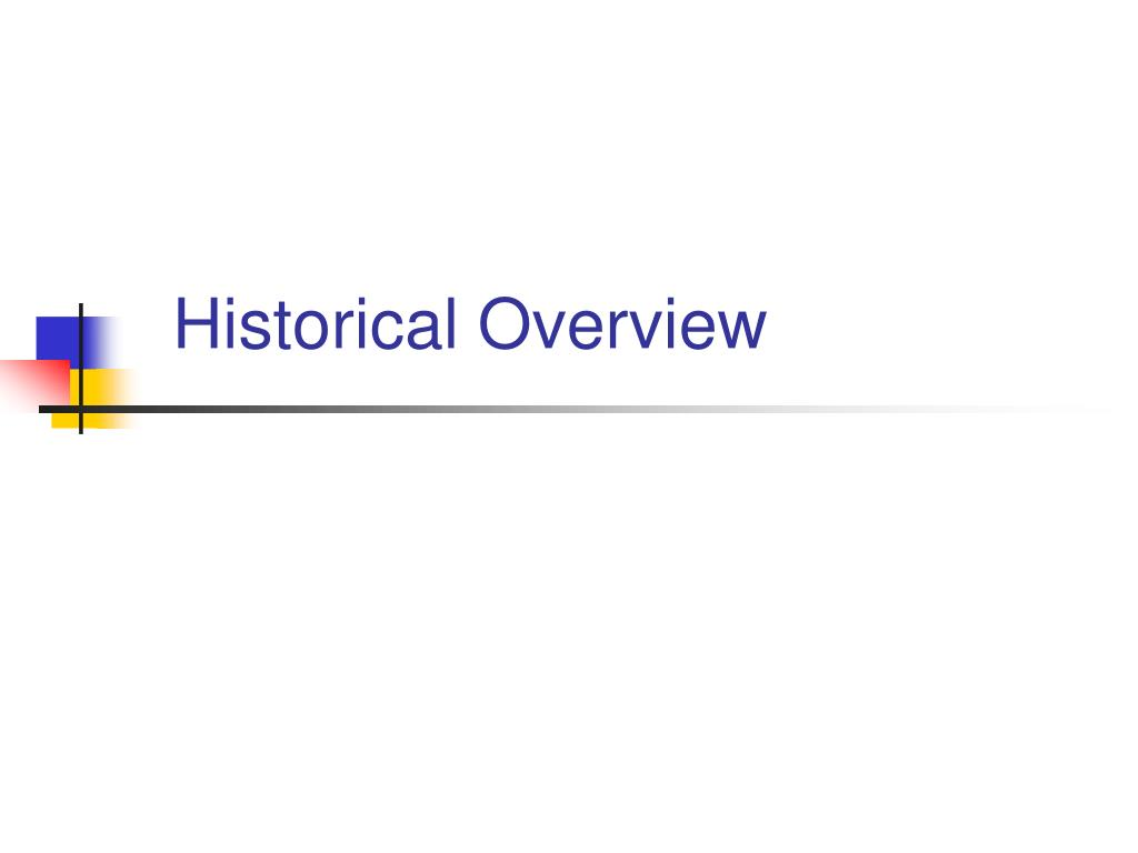 historical overview l.