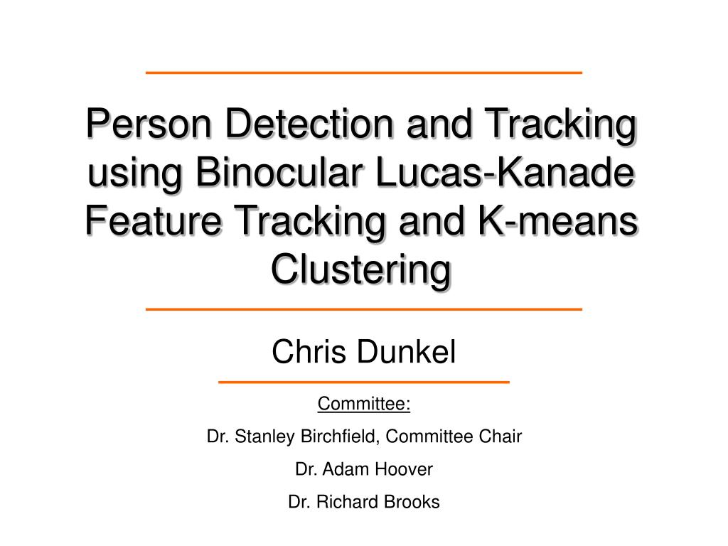person detection and tracking using binocular lucas kanade feature tracking and k means clustering l.