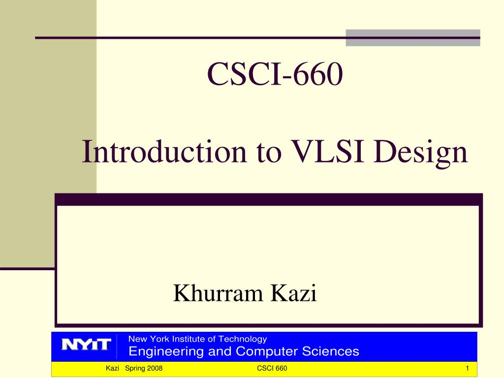csci 660 introduction to vlsi design l.