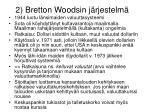 2 bretton woodsin j rjestelm
