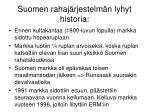 suomen rahaj rjestelm n lyhyt historia