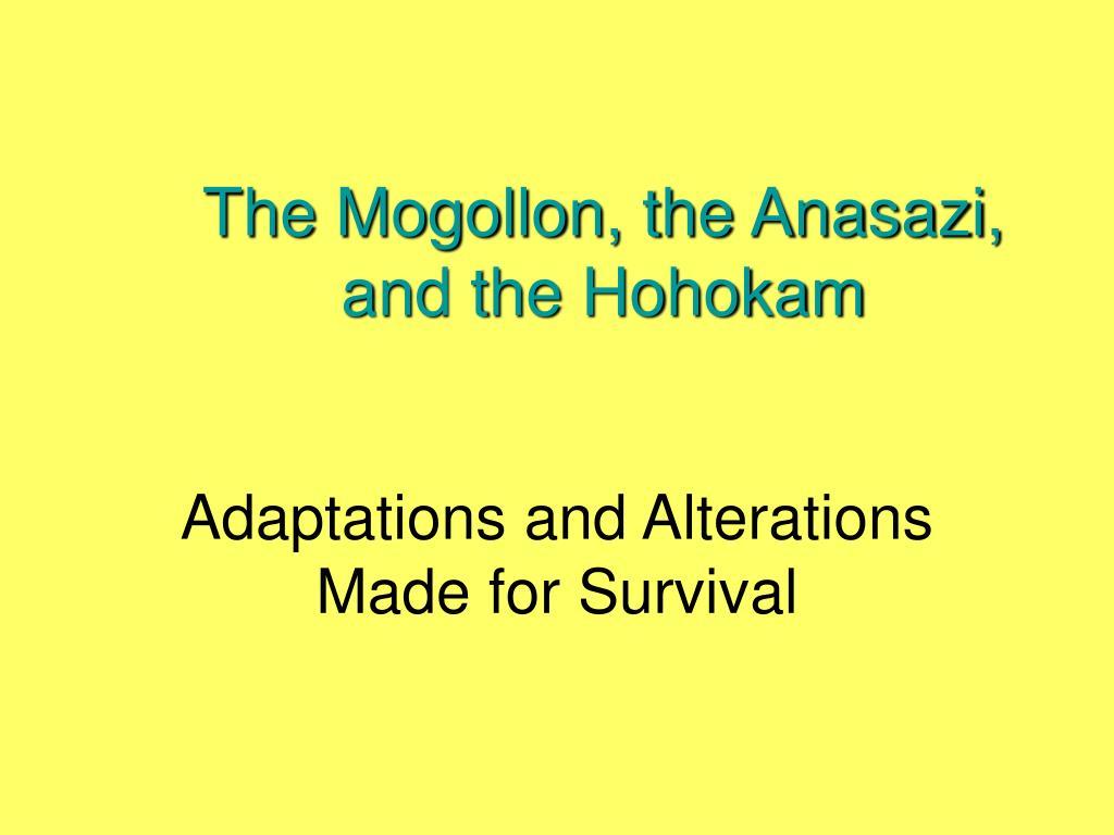 the mogollon the anasazi and the hohokam l.