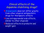 clinical effects of the dopamine stabilising drugs