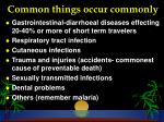common things occur commonly