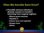 does the traveler have fever
