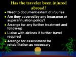 has the traveler been injured abroad