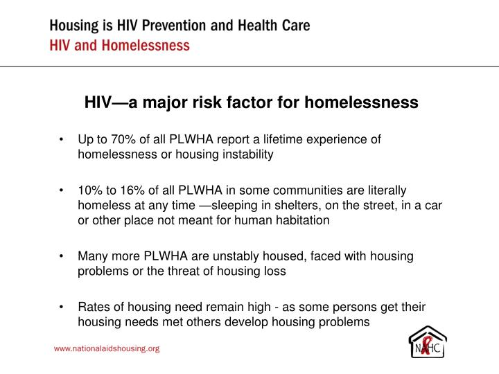 hiv homeless Jwch hiv case management services are provided to the disenfranchised hiv positive homeless persons who have a continual and increasing need for assistance.