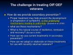 the challenge in treating oif oef veterans