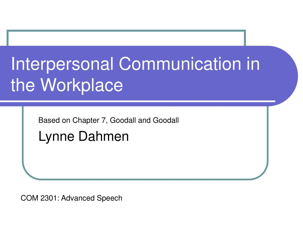 interpersonal communication in the workplace l.