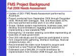 fms project background fall 2006 needs assessment