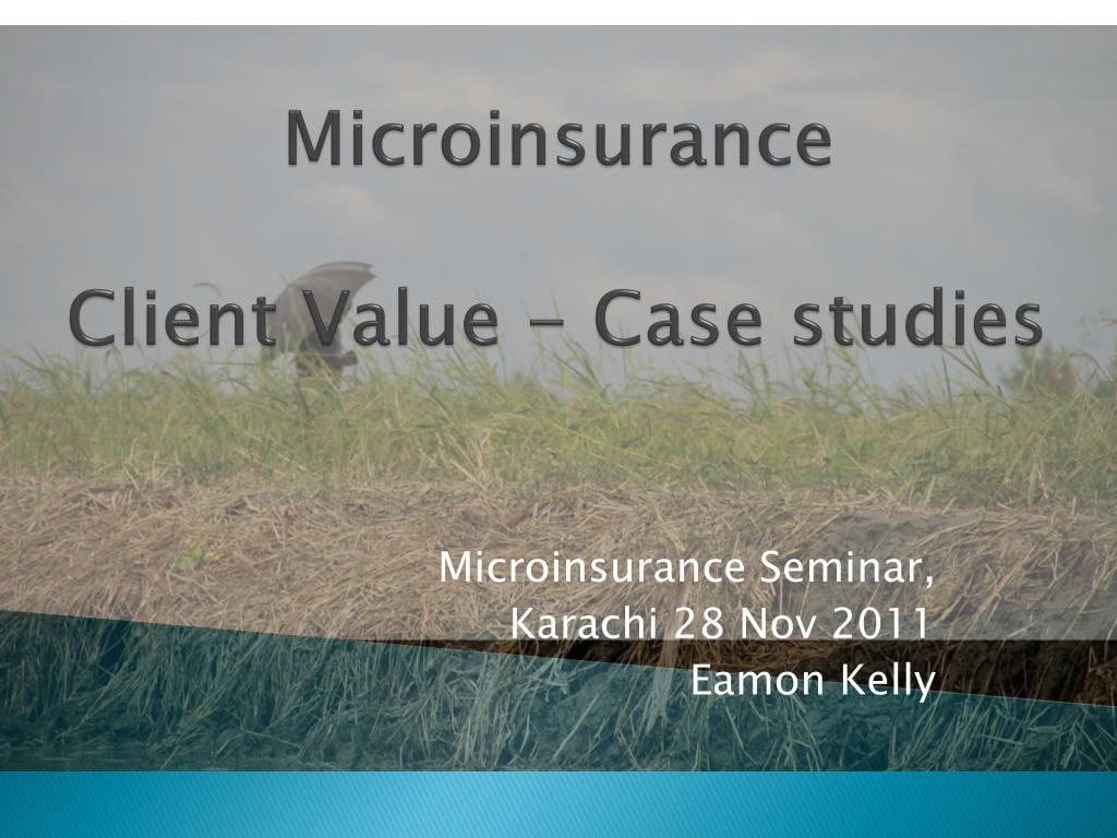microinsurance client value case studies l.
