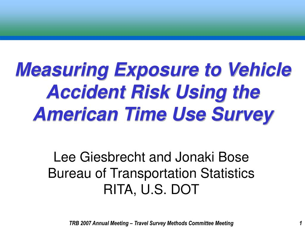 measuring exposure to vehicle accident risk using the american time use survey l.